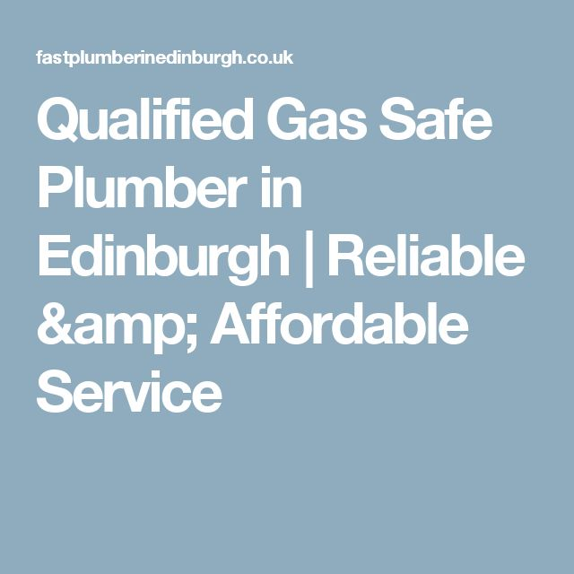Qualified Gas Safe Plumber in Edinburgh | Reliable & Affordable Service