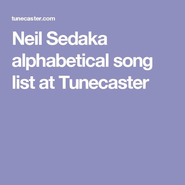 Neil Sedaka alphabetical song list at Tunecaster