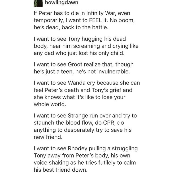 WHY DOES THIS EXIST? (Clint seeing Peter and just remembering Pietro and the fact that *this is someone'd child* and he doesn't know what he'd do if his own kids got hurt. Natasha trying to save him because Strange may be a doctor but she's done this in the field with Clint before only now *it's not working*. Steve thinking of that kid he fought with in the airport but it was practically lighthearted and he never wanted to see the guy hurt. Thor just *shaking with rage* because this is…