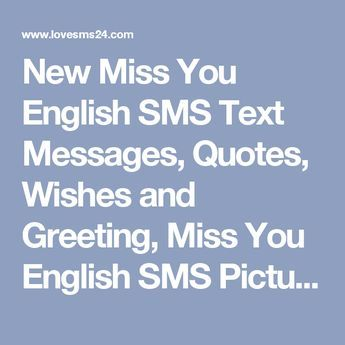 New Miss You English SMS Text Messages, Quotes, Wishes and Greeting, Miss You English SMS Pictures, Images, Miss You English SMS 2017-2018