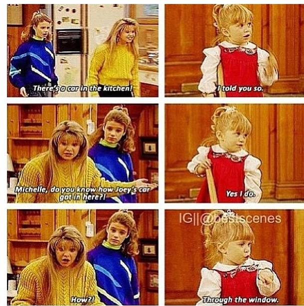 Full house. This was my favorite episode. I've got both my kids saying this all the time!