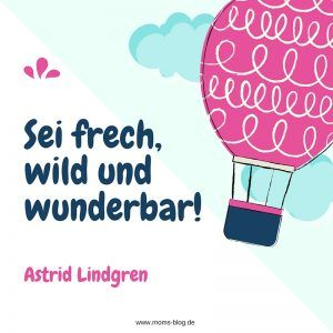 Zitat_sei_frei_wild_und_wunderbar
