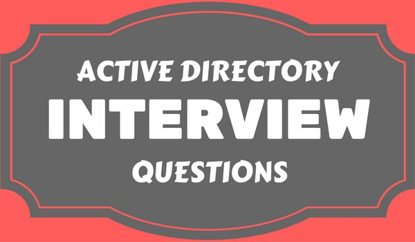 Windows Server 2012 R2 and Active Directory Interview Questions. These AD…