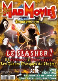 Mad Movies n°118, mars 1999. LES FILMS : Matrix. La Fiancée de Chucky. Cube. eXistenZ. Urban Legend. Prémonition. Star Trek. Insurrection. La Planète des singes. Mon ami Joe. Supernova.  Dossier Slasher.