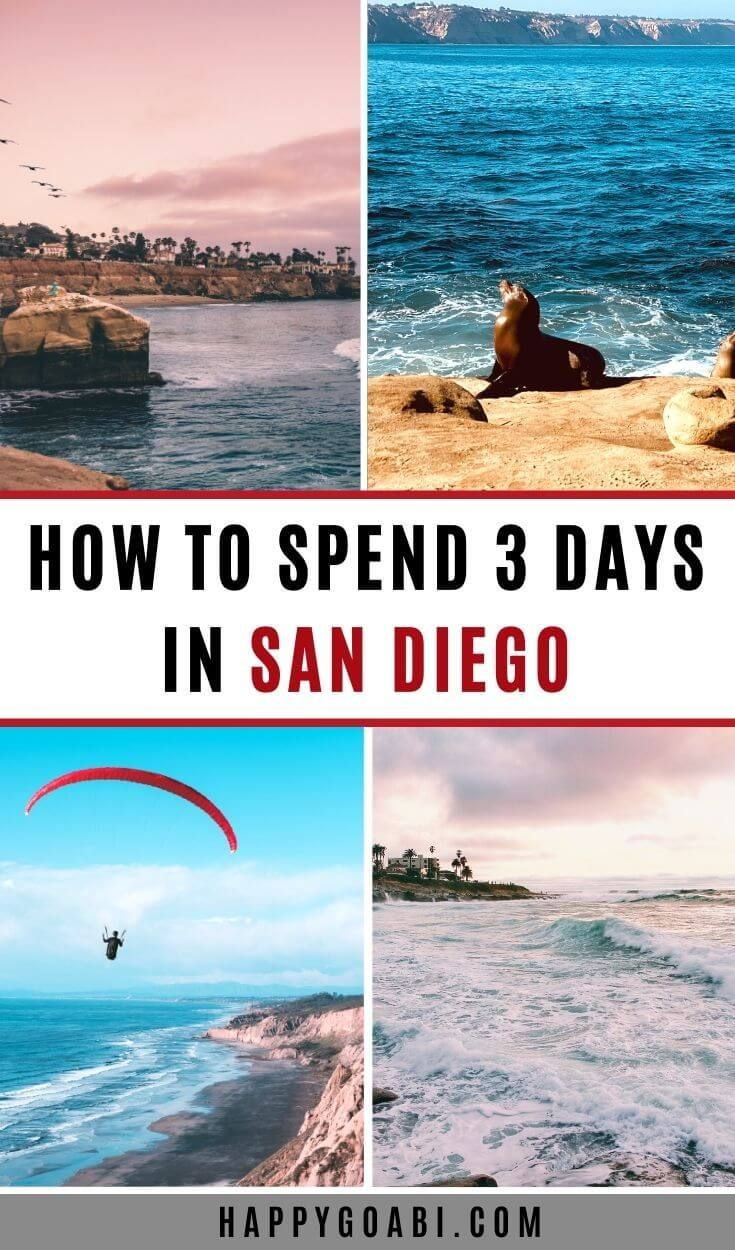 The Perfect 3 Days In San Diego Itinerary California Travel San Diego Travel Best Vacation Destinations