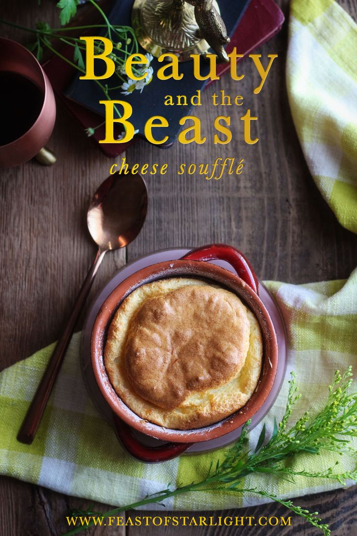 A recipe for cheese souffle inspired by the Walt Disney movie, Beauty and the Beast.