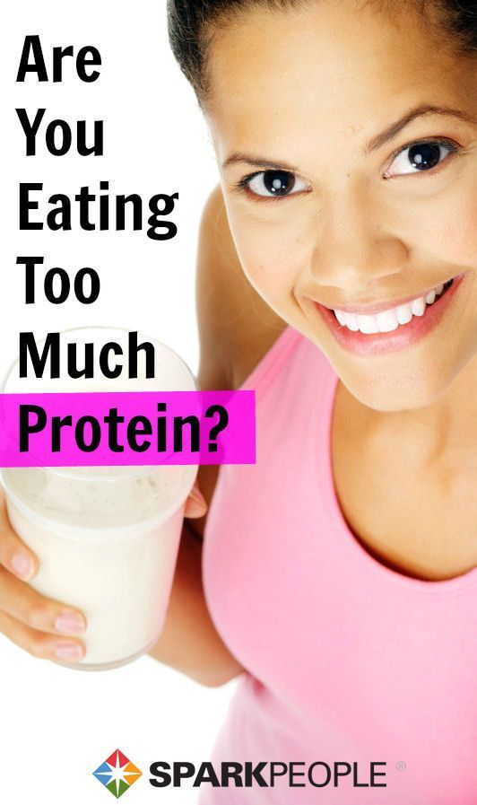 You Asked: Can You Really Eat Too Much Protein? GREAT information! | via @SparkPeople #protein #healthy #eatbetter