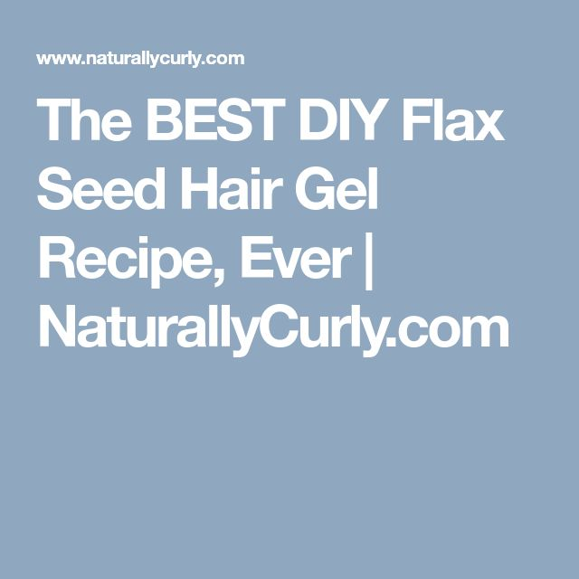 The BEST DIY Flax Seed Hair Gel Recipe, Ever   NaturallyCurly.com