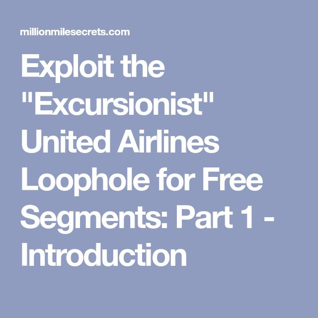 "Exploit the ""Excursionist"" United Airlines Loophole for Free Segments: Part 1 - Introduction"