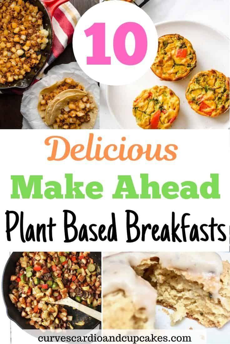 10 Simple Make Ahead Vegan Breakfast Ideas That Taste Delicious Curves Cardio And Cupcakes In 2020 Plant Based Recipes Breakfast Vegan Breakfast Recipes Easy Vegan Breakfast Easy
