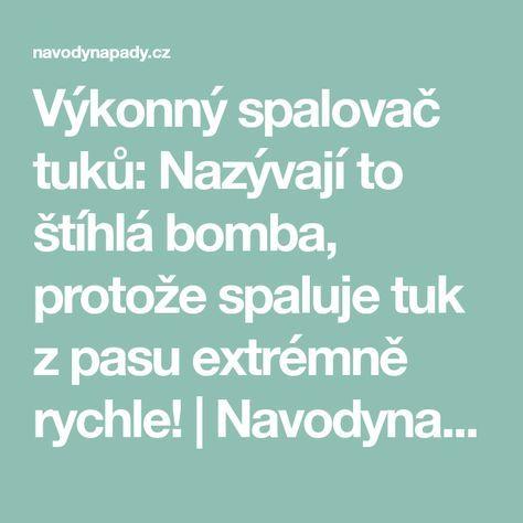 Výkonný spalovač tuků: Nazývají to štíhlá bomba, protože spaluje tuk z pasu extrémně rychle!   Navodynapady.cz