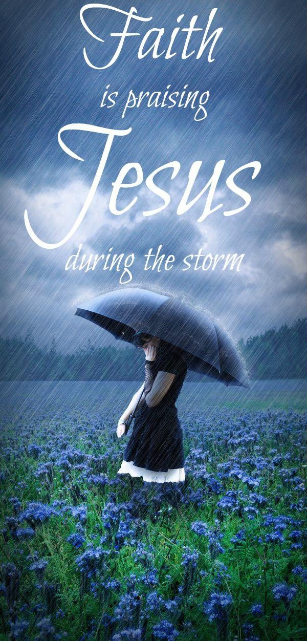 Faith is praising Jesus during the Storm~