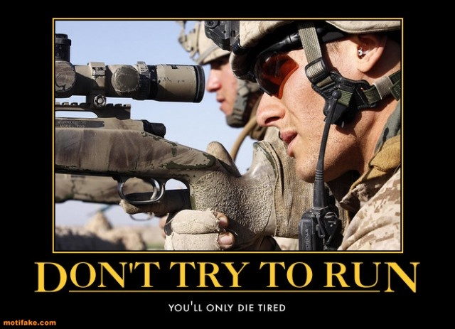 demotivational poster DON'T TRY TO RUN