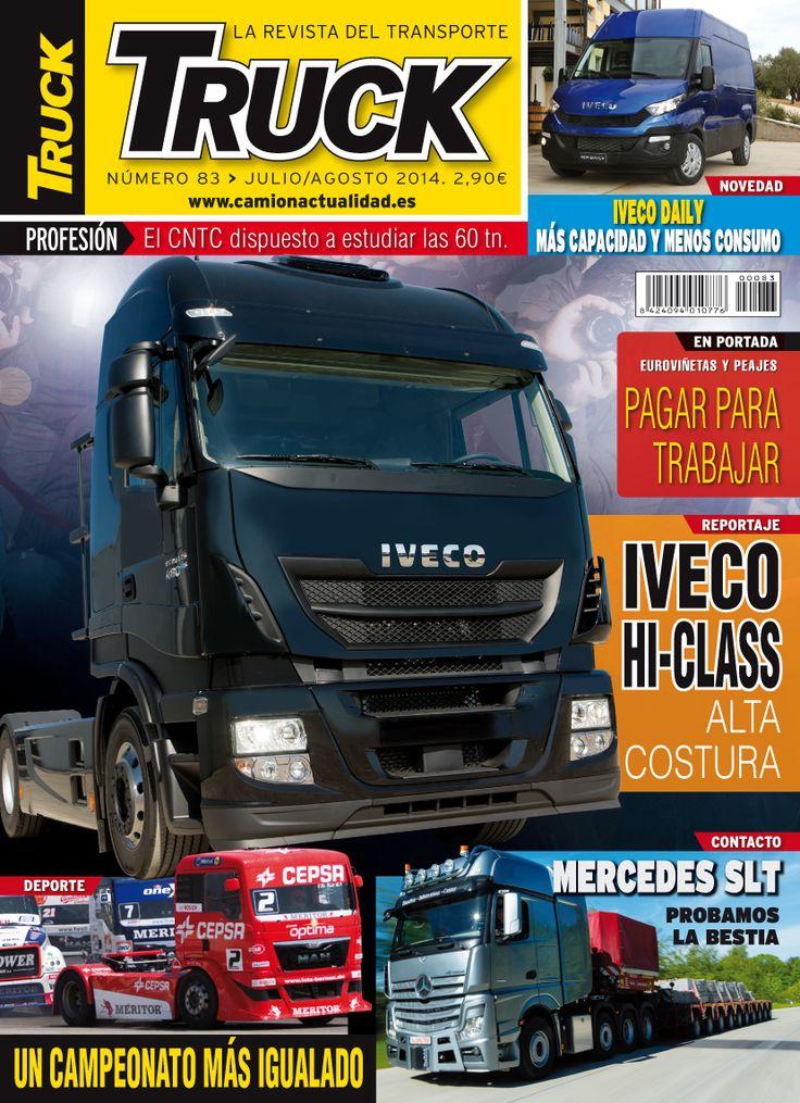 Revista TRUCK Nº 83 - Julio/Agosto 2014  Iveco Daily Iveco Hi-Class Euroviñetas y Peajes El CNTC dispuesto a estudiar las 60 tn Un Campeonato más igualado Mercedes SLT