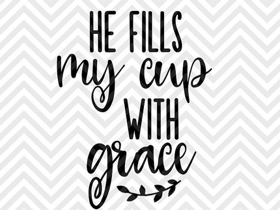He Fills My Cup With Grace Jesus Coffee SVG file - Cut File - Cricut projects - cricut ideas - cricut explore - silhouette cameo projects - Silhouette projects by KristinAmandaDesigns
