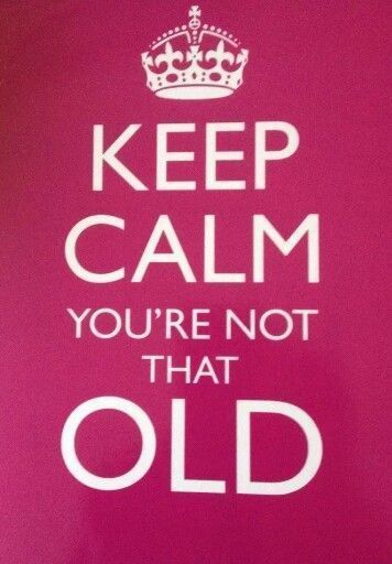 Keep Calm You Are Not That Old birthday happy birthday happy birthday wishes birthday quotes happy birthday quotes birthday quote funny happy birthday quotes happy birthday humor happy birthday quotes for friends happy birthday quotes for family