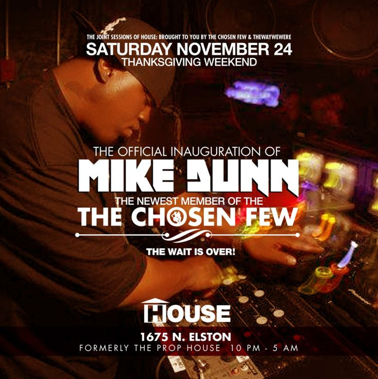 Official Inauguration of Mike Dunn, the Newest Member of the Chosen Few Dj's at House Night Club