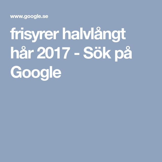 frisyrer halvlångt hår 2017 - Sök på Google