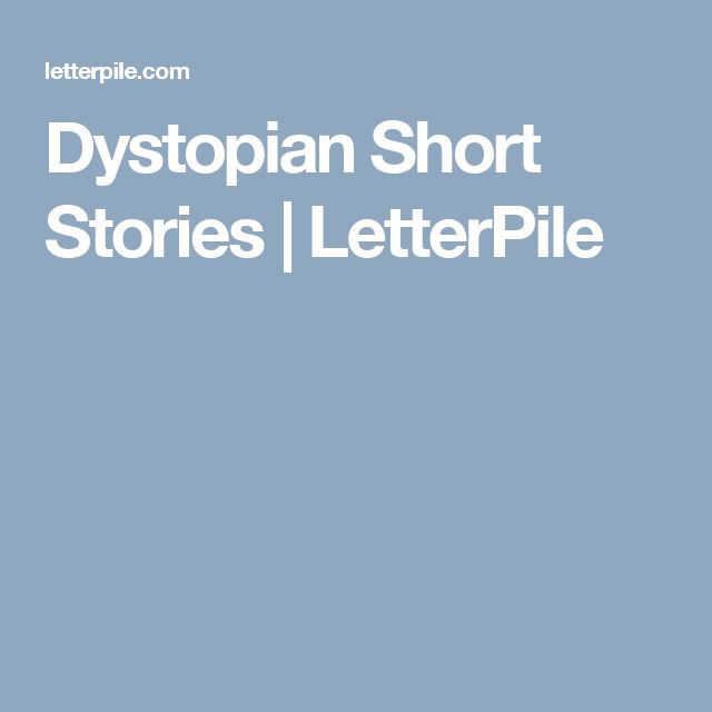 how to start a dystopian short story