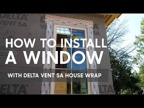 How to Install A Window With DELTA Vent SA House Wrap - Matt Risinger | Build Show
