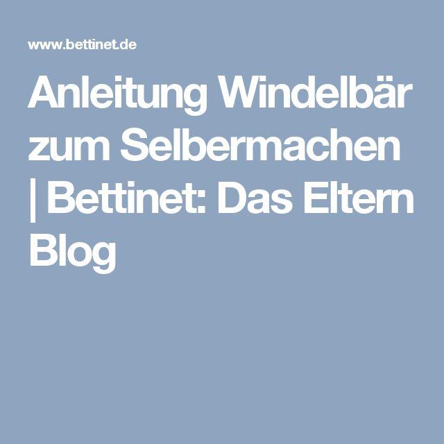 Anleitung Windelbär zum Selbermachen   Bettinet: Das Eltern Blog