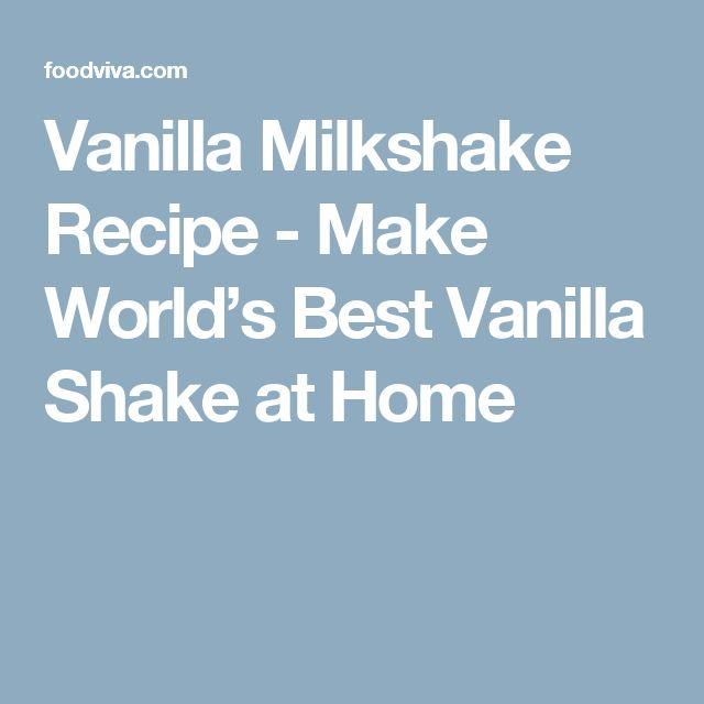 Vanilla Milkshake Recipe - Make World's Best Vanilla Shake at Home
