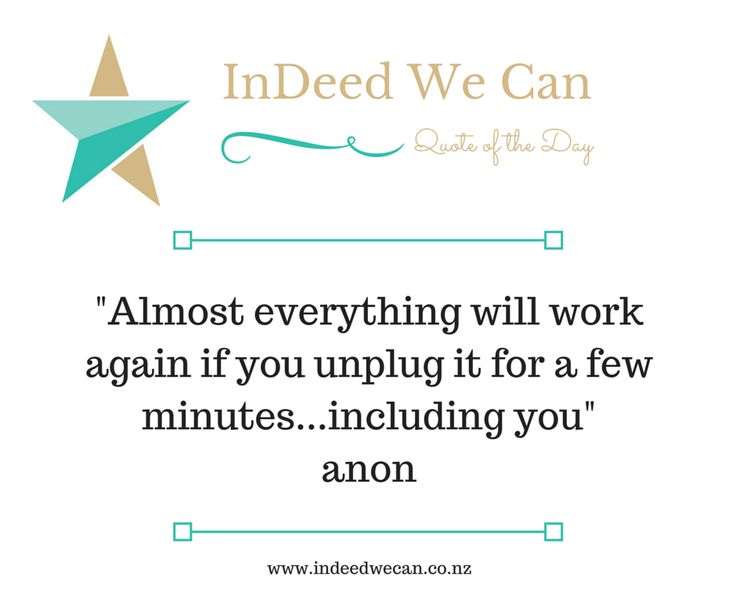 """""""Almost everything will work again if you unplug it for a few minutes...including you"""""""