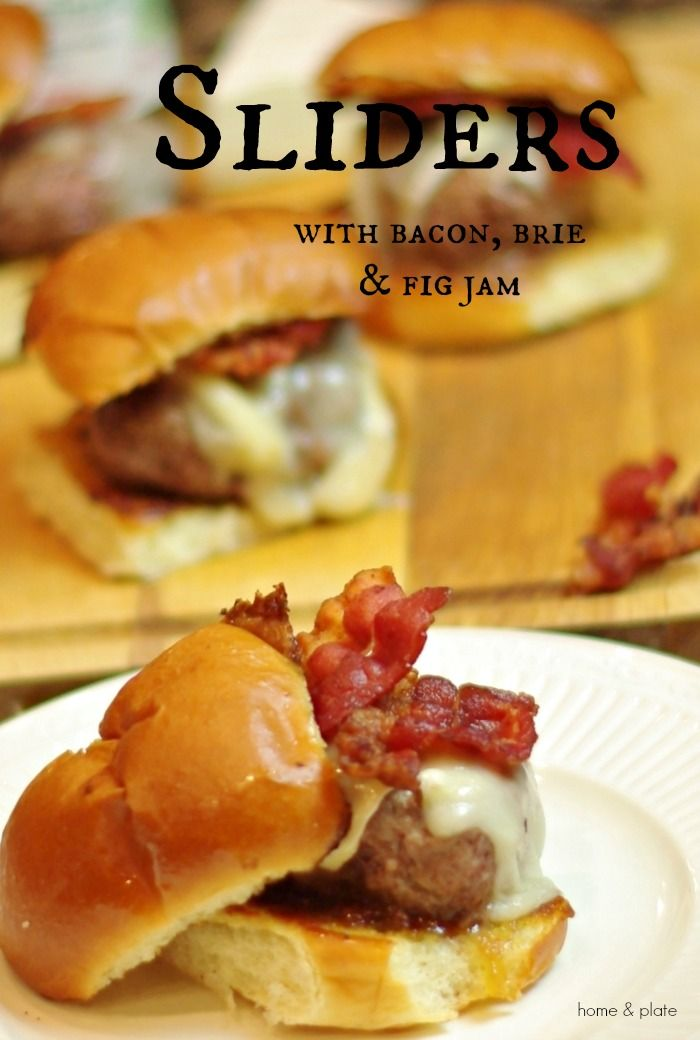 SLIDERS WITH BACON, BRIE AND FIG JAM http://www.homeandplate.com/blog/2015/sliders-with-bacon-brie-fig-jam