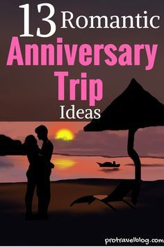 Here are 13 amazing anniversary trip ideas for couples looking to getaway for their anniversary!