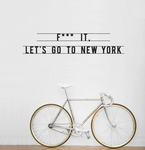 o: Inspiration, Bike, Favorite Places, Quote, Nyc, Travel, New York, Wall Stickers, Newyork