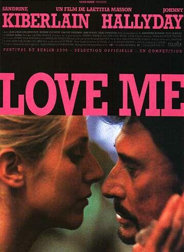 Love me (2000) - Laetitia Masson - Sandrine Kiberlain, Johnny Hallyday