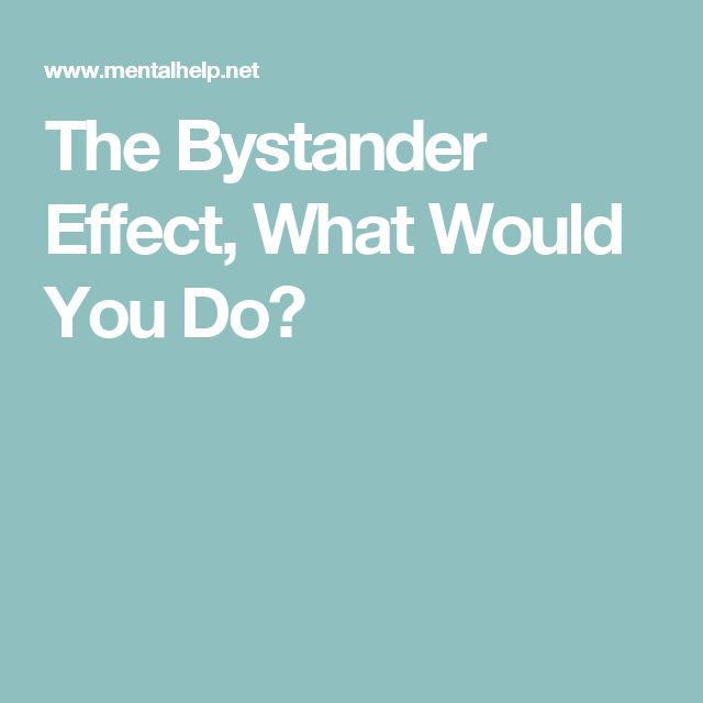 The Bystander Effect, What Would You Do?