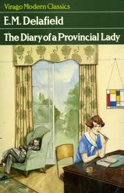 The Diary of a Provincial Lady - Very English, a lovely evocation of its period.