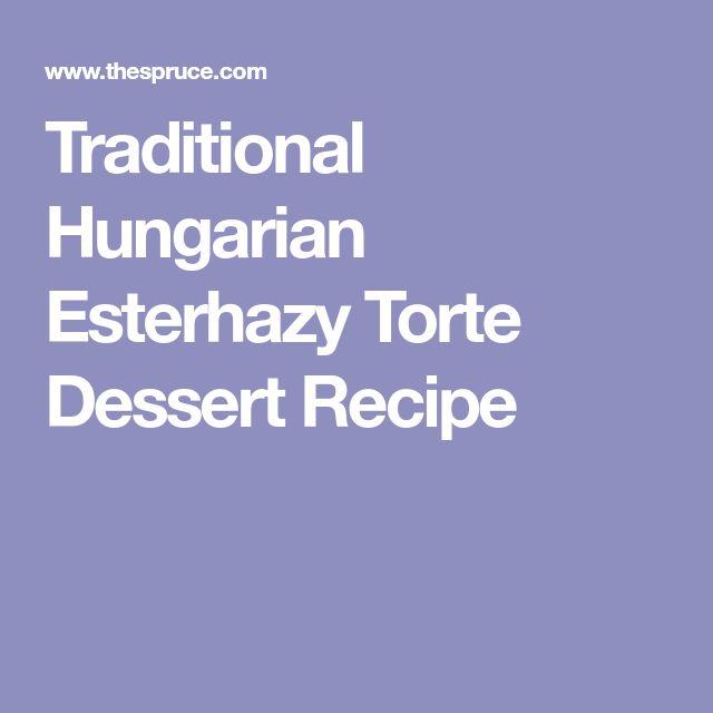 Traditional Hungarian Esterhazy Torte Dessert Recipe