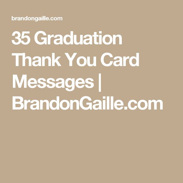 35 Graduation Thank You Card Messages | BrandonGaille.com