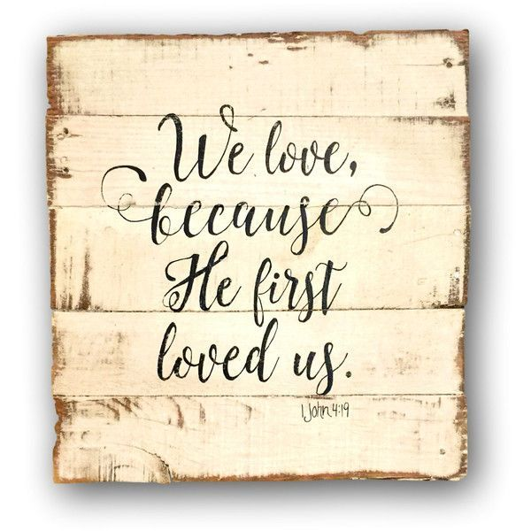 We love because he first loved us wall hanging bible verse for Bible verse decor