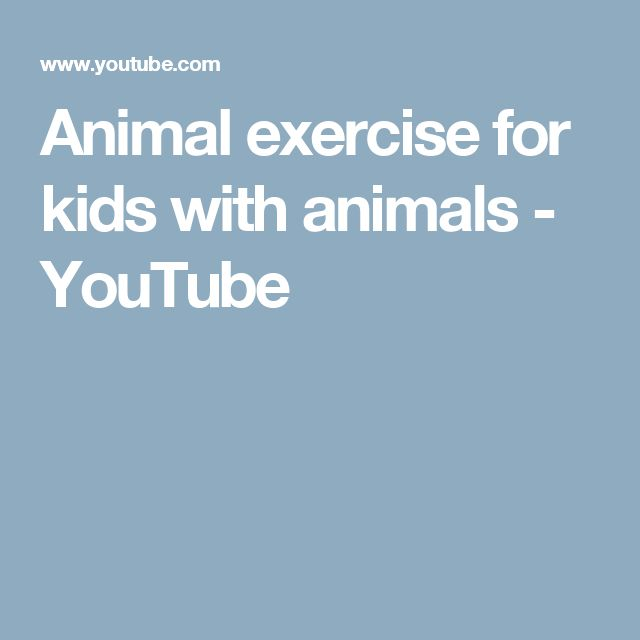 Animal exercise for kids with animals - YouTube