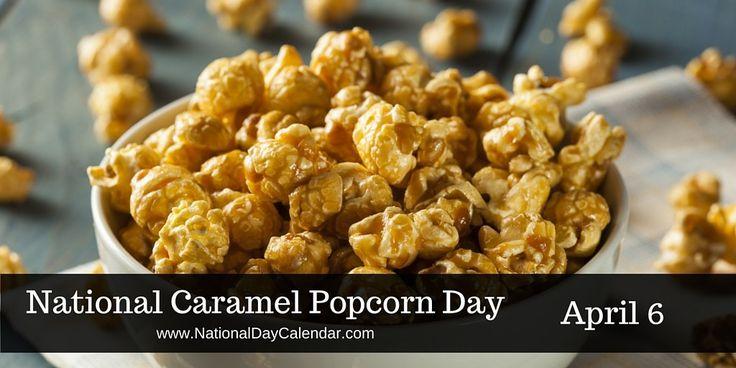 National Caramel Popcorn Day - April 6