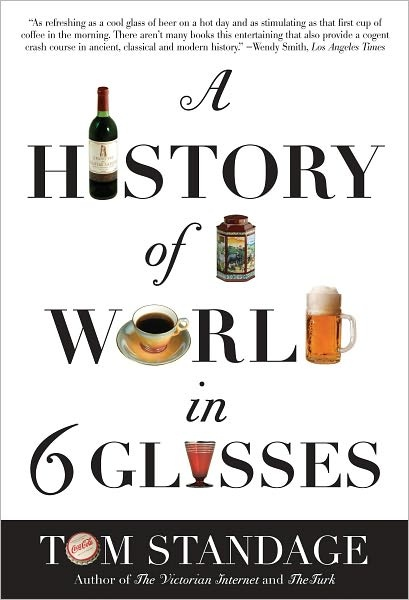 A History of the World in 6 Glasses was a phenomenal read!  Crazy how 6 different beverages shaped the landscape of human history.  I highly recommend it!