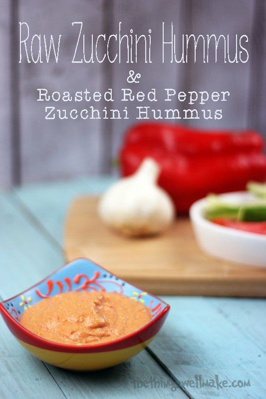 Raw Zucchini Hummus and Roasted Red Pepper Zucchini Hummus - Oh the Things We'll Make!
