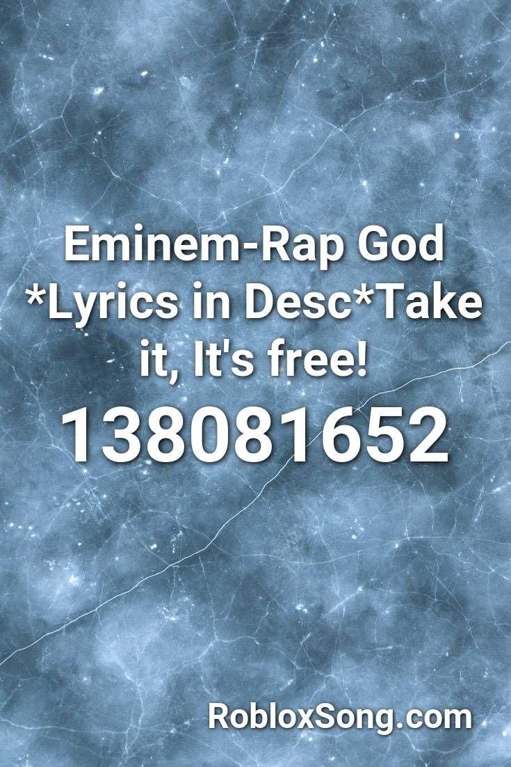 Eminem Rap God Lyrics In Desc Take It It S Free Roblox Id Roblox Music Codes Eminem Rap Rap God Eminem - roblox song rap god