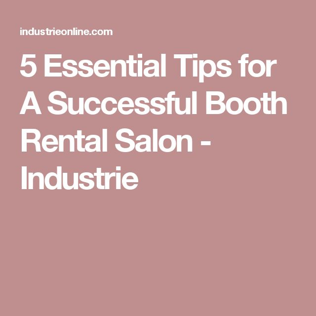 5 Essential Tips for A Successful Booth Rental Salon - Industrie