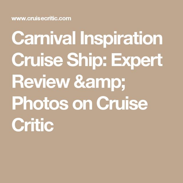 Carnival Inspiration Cruise Ship: Expert Review & Photos on Cruise Critic