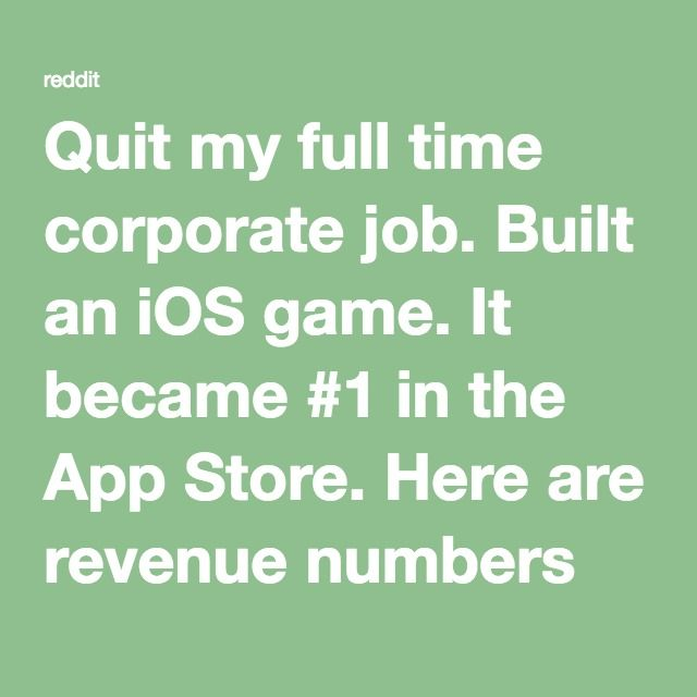 Quit my full time corporate job. Built an iOS game. It became #1 in the App Store. Here are revenue numbers and what I learned. : startups