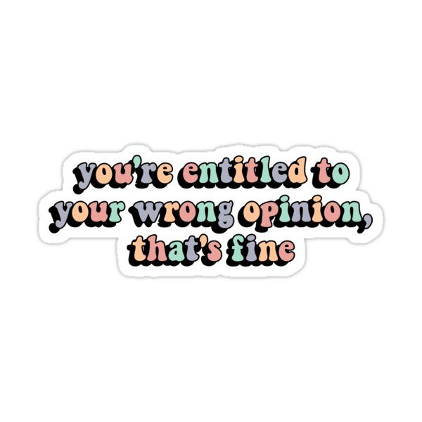 Dance Moms Holly You Re Entitled To Your Wrong Opinion Sticker By Krystolmk In 2021 Dance Moms Entitled Dance