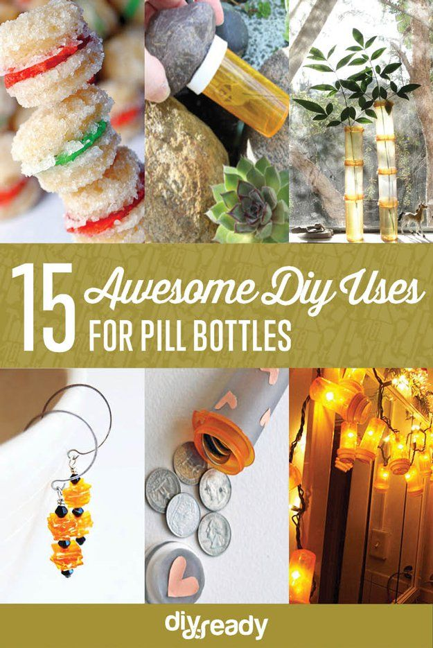 15 Awesome DIY Uses for Pill Bottles by DIY Ready at  http://diyready.com/15-awesome-diy-uses-for-pill-bottles/
