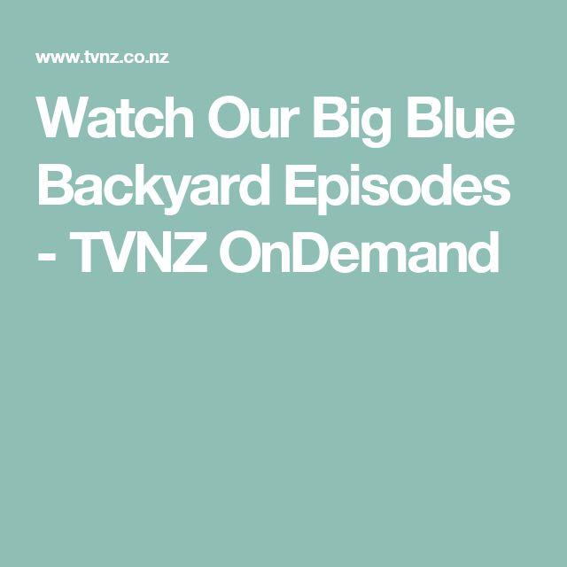 Watch Our Big Blue Backyard Episodes - TVNZ OnDemand