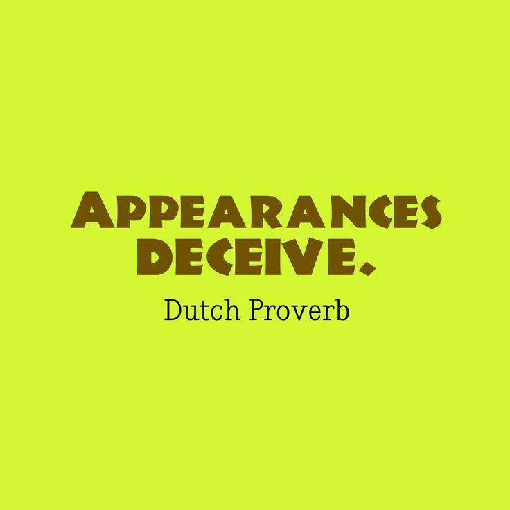 Appearances deceive – Quote