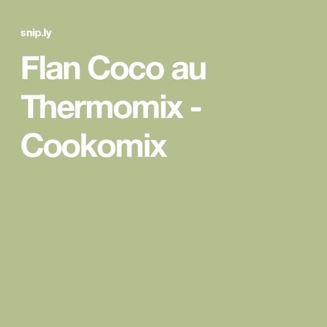 Flan Coco au Thermomix - Cookomix