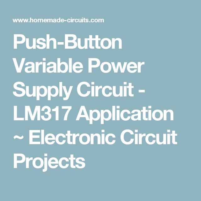 Push-Button Variable Power Supply Circuit - LM317 Application  ~ Electronic Circuit Projects
